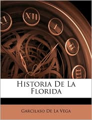 Historia de La Florida - Garcilaso De La Vega