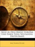 Wutzer, Karl Wilhelm: Reise in Den Orient Europas Und Einen Theil Westasiens, Erster Band