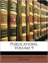Publications, Volume 9 - Created by Oxford Historical Society