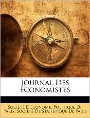 Journal Des conomistes - Created by Soci t Soci t  D' conomie Politique Of Paris, Created by Soci t Soci t  De Statistique De Paris