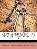General Index to the Reports and Bulletins of the Experimental Farms of the Dominion of Canada: 1887-1901