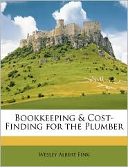 Bookkeeping & Cost-Finding for the Plumber - Wesley Albert Fink