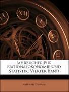 Conrad, Johannes: Jahrbucher Fur Nationalokonomie Und Statistik, Vierter Band