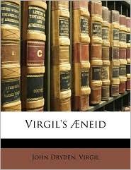 Virgil's neid - John Dryden, Virgil