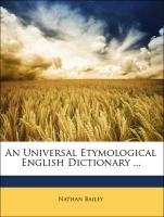 An Universal Etymological English Dictionary ...