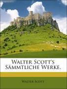Scott, Walter: Walter Scott´s Sämmtliche Werke.