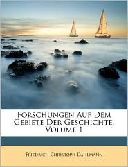 Forschungen Auf Dem Gebiete Der Geschichte, Erster Band - Friedrich Christoph Dahlmann