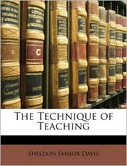 The Technique of Teaching - Sheldon Emmor Davis