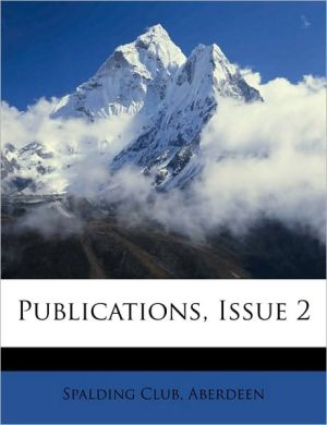 Publications, Issue 2 - Created by Aberdeen Spalding Club