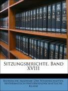Bayerische Akademie Der Wissenschaften. Mathematisch-Naturwissenschaftliche Klasse: Sitzungsberichte, Band XVIII