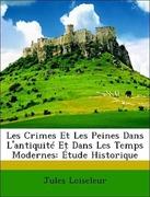 Loiseleur, Jules: Les Crimes Et Les Peines Dans L´antiquité Et Dans Les Temps Modernes: Étude Historique