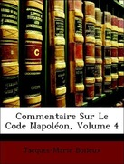 Boileux, Jacques-Marie: Commentaire Sur Le Code Napoléon, Volume 4