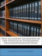 Geographisches Institut Zu Weimar: Neue Allgemeine Geographische und Statistische Ephemeriden, Neunundzwanzigster Band