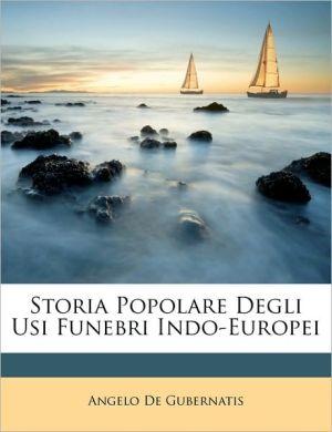 Storia Popolare Degli Usi Funebri Indo-Europei