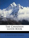 The Canadian Guide-Book - D Appleton & Co