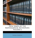 New Series of the Mathematical Repository, Volume 6 - Thomas Leybourn
