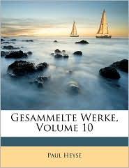 Gesammelte Werke, Volume 10 - Paul Heyse