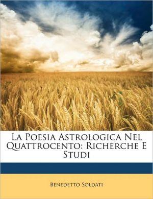 La Poesia Astrologica Nel Quattrocento: Richerche E Studi
