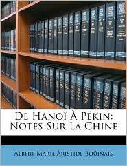 De Hano P kin: Notes Sur La Chine - Albert Marie Aristide Bo inais