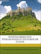 Österreichische Akademie Der Wissenschaften: Sitzungsberichte. Philosophisch-Historische Classe
