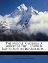 The Middle Kingdom - Samuel Wells Williams