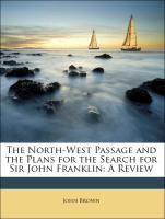 The North-West Passage and the Plans for the Search for Sir John Franklin: A Review