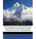 The Annals of the American Academy of Political and Social Science, Volume 22 - Jstor