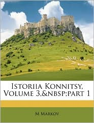 Istoriia Konnitsy, Volume 3, part 1 - M Markov