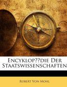 Von Mohl, Robert: Encyklopädie Der Staatswissenschaften