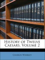 History of Twelve Caesars, Volume 2