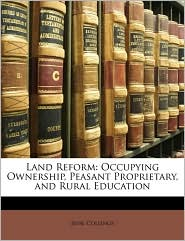 Land Reform: Occupying Ownership, Peasant Proprietary, and Rural Education - Jesse Collings