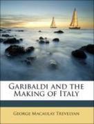 Trevelyan, George Macaulay: Garibaldi and the Making of Italy