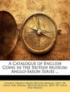 A Catalogue of English Coins in the British Museum - Museum Dept of Coins and British Museum Dept of Coins and Medal