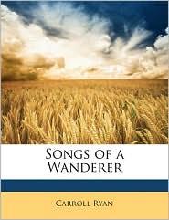 Songs of a Wanderer - Carroll Ryan