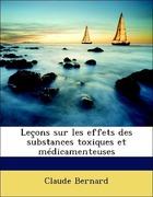 Bernard, Claude: Leçons sur les effets des substances toxiques et médicamenteuses