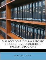 Malacologia del Mar Rosso: ricerche zoologiche e paleontologiche - Arturo Issel