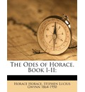 The Odes of Horace, Book I-II; Volume 1-2 - Horace Horace