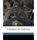 Ordeal by Battle - Frederick Scott Oliver
