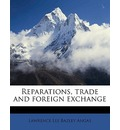 Reparations, Trade and Foreign Exchange - Lawrence Lee Bazley Angas