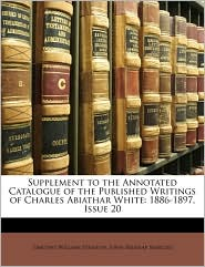 Supplement to the Annotated Catalogue of the Published Writings of Charles Abiathar White: 1886-1897, Issue 20 - Timothy William Stanton, John Belknap Marcou