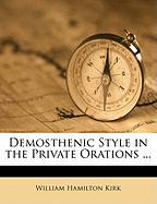 Demosthenic Style in the Private Orations ...