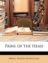 Pains of the Head - Arkell Roger McMichael