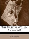 The Musical World, Volume 25 - Anonymous