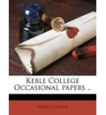 Keble College Occasional Papers .. Volume Talbot Collection of British Pamphlets - College Keble College
