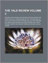 The Yale Review Volume 3 - Henry Crosby Emery, George Park Fisher