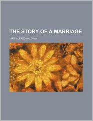 The Story Of A Marriage - General Books
