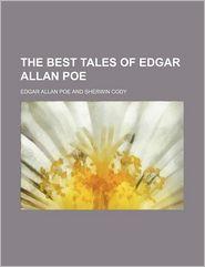 The Best Tales Of Edgar Allan Poe - Edgar Allan Poe