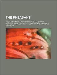 The Pheasant (Volume 2) - Hugh Alexander Macpherson