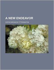 A New Endeavor - Sophie Bronson Titterington