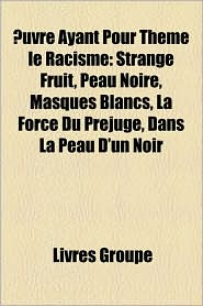 Uvre Ayant Pour Th Me Le Racisme - Livres Groupe (Editor)